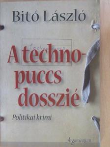 Bitó László - A technopuccs-dosszié (dedikált példány) [antikvár]