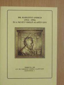 Adorján István - Dr. Harsányi András (1914-1996) és a nevét viselő alapítvány [antikvár]
