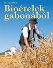 KÚTVÖLGYI MIHÁLY - Bioételek gabonából - Néprajzi szakácskönyv