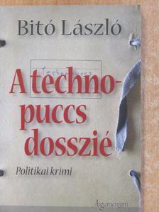 Bitó László - A technopuccs-dosszié (aláírt példány) [antikvár]