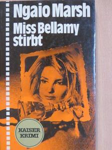Ngaio Marsh - Miss Bellamy stirbt [antikvár]