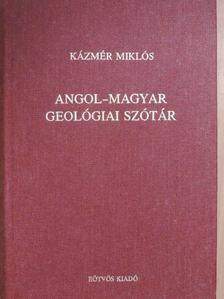 Kázmér Miklós - Angol-magyar geológiai szótár [antikvár]