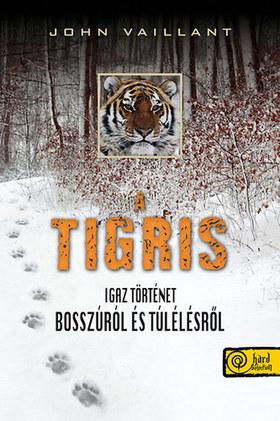 A tigris - Igaz történet bosszúról és túlélésről - PUHA BORÍTÓS