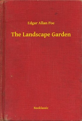 Edgar Allan Poe - The Landscape Garden [eKönyv: epub, mobi]