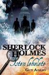 Guy Adams - Sherlock Holmes: Isten lehelete (keménytáblás)