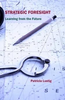 Lustig Patricia - Strategic Foresight - Learning from the Future [eKönyv: epub, mobi]