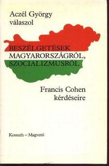 Cohen, Francis - Beszélgetések Magyarországról, szocializmusról [antikvár]