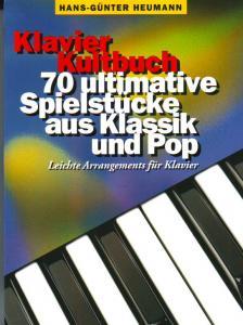 KLAVIER KULTBUCH, 70 ULTIMATIVE SPIELSTÜCKE AUS KLASSIK UND POP (LEICHT)