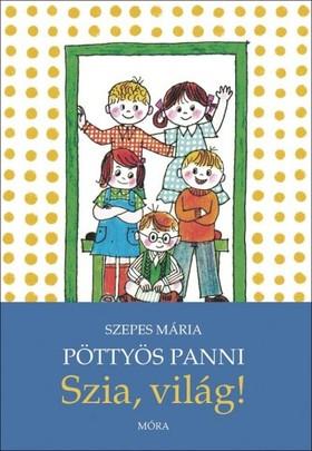 SZEPES MÁRIA - Pöttyös Panni - Szia, világ! [eKönyv: epub, mobi]