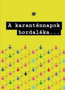 Antal Attila, B. Habarics Kitty, Bánó András, Bitó László et al. - A karanténnapok hordaléka [eKönyv: epub, mobi]