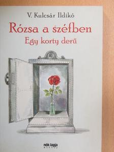 V. Kulcsár Ildikó - Rózsa a széfben [antikvár]