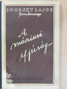 Jordáky Lajos - A márciusi ifjúság [antikvár]