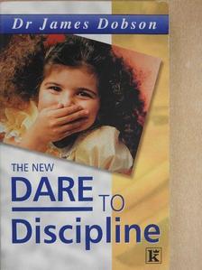 Dr. James Dobson - The New Dare to Discipline [antikvár]