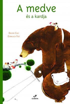 Davide Cali - Gianluca Folí - A medve és a kardja