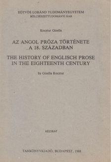 Kocztur Gizella - Az angol próza története a 18. században [antikvár]