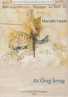 Horváth László - Az Öreg lovag [antikvár]