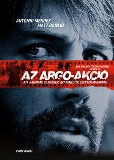 Tony Mendez - Matt Baglio - Az Argo-akció [eKönyv: epub, mobi]