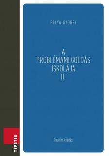 Pólya György - A problémamegoldás iskolája II. [eKönyv: pdf]