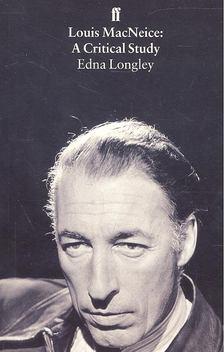 LONGLEY, EDNA - Loius MacNeice: A Critical Study [antikvár]