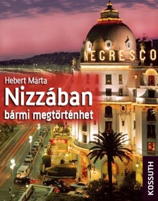 MÁRTA HÉBERT - Nizzában bármi megtörténhet [eKönyv: epub, mobi]