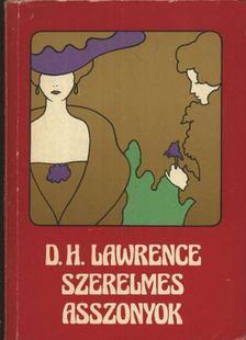 D. H. Lawrence - Szerelmes asszonyok [antikvár]
