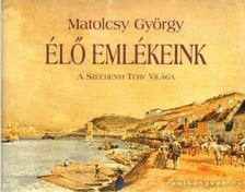 Matolcsy György - Élő emlékeink [antikvár]