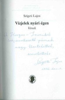 Szigeti Lajos - Vízjelek nyári égen (dedikált) [antikvár]