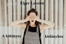 Levente Eiger - A kötényes kislányhoz [eKönyv: epub, mobi]