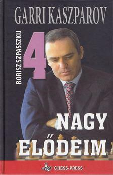Garri Kaszparov - Nagy elődeim 4. [antikvár]