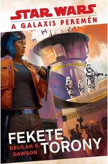 Delilah S. Dawson - Star Wars: A galaxis peremén: Fekete Torony
