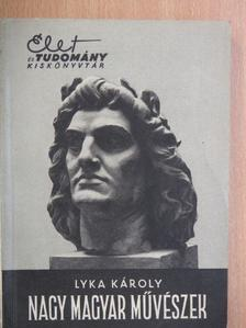 Lyka Károly - Nagy magyar művészek [antikvár]