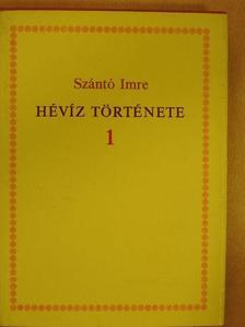 Szántó Imre - Hévíz története 1. [antikvár]