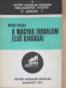 Botka Ferenc - A magyar irodalom első kiadásai [antikvár]