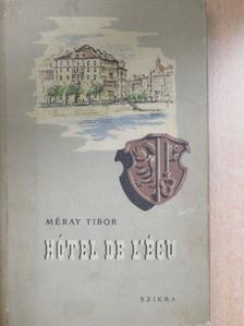 Méray Tibor - Hotel de L'Écu [antikvár]