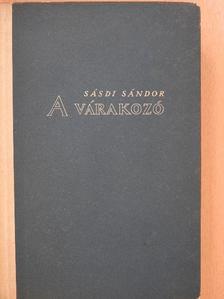 Sásdi Sándor - A várakozó (dedikált példány) [antikvár]