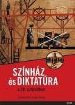 Lengyel György (szerk.) - Színház és diktatúra a 20. században