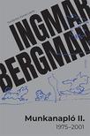 Ingmar Bergman - Munkanapló II. (1975-2001)