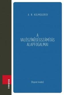 Kolmogorov A. N. - A valószínűségszámítás alapfogalmai [eKönyv: pdf]