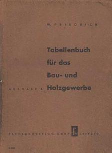 Tabellenbuch für das Bau- und Holzgewerbe [antikvár]