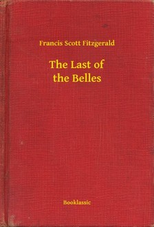 F. Scott Fitzgerald - The Last of the Belles [eKönyv: epub, mobi]