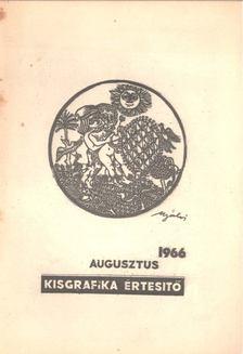 Galambos Ferenc - Kisgrafika értesítő 1966 augusztus [antikvár]