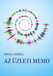 Orosz Andrea - Az üzleti memo. Segédanyag az LCCI nyelvvizsgára