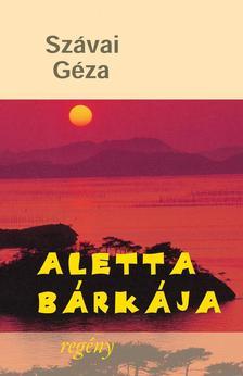 SZÁVAI GÉZA - Aletta bárkája.