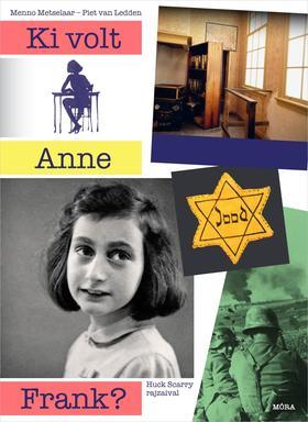 Menno Metselaar-Piet van Ledden - Ki volt Anne Frank?