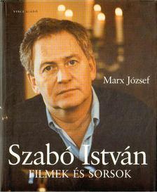Marx József - Szabó István - Filmek és sorsok [antikvár]