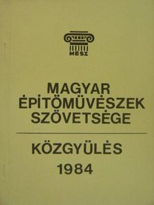 Ballai László - Magyar Építőművészek Szövetsége közgyűlés 1984 [antikvár]