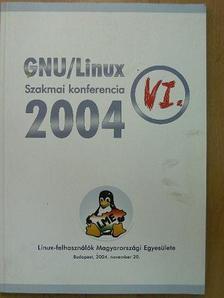 Bodnár Csaba - VI. GNU/Linux Szakmai konferencia 2004 [antikvár]