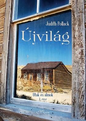 Judith Pollack - Újvilág - Utak és álmok II. [eKönyv: epub, mobi]