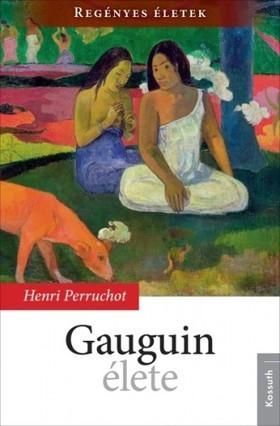 HENRI PERRUCHOT - Gauguin élete [eKönyv: epub, mobi]
