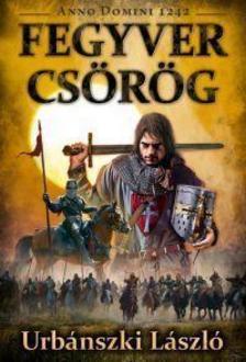 Urbánszki László - Fegyver csörögAnno Domini 1242
